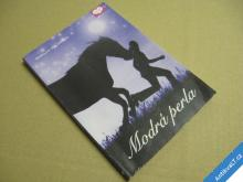 MODRÁ PERLA - Pony Club - Halvorson M. 2006