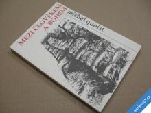 MEZI ČLOVĚKEM A BOHEM Quoist Michel 1991