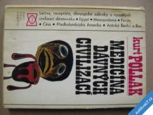 Pollak Kurt MEDICÍNA DÁVNÝCH CIVILIZACÍ 1976