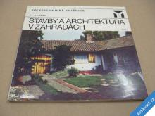 STAVBY A ARCHITEKTURA V ZAHRADÁCH Dvořák M. 1977