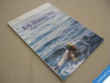 LA MANCHE - KANÁL SLÁVY A PROKLETÍ Blatný R. 1995