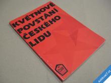KVĚTNOVÉ POVSTÁNÍ ČESKÉHO LIDU ČSPB 1985
