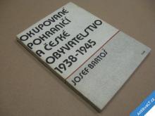 OKUPOVANE POHRANIČÍ A ČESKÉ OBYVATELSTVO Bartoš 86