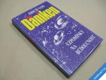 Däniken E. VZPOMÍNKY NA BUDOUCNOST 1991