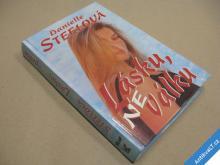 Steelová Danielle LÁSKU, NE VÁLKU 1994