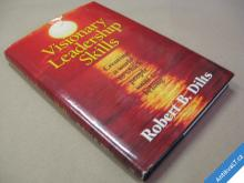 VISIONARY LEADERSHIP SKILLS Dilts R. B. 1996