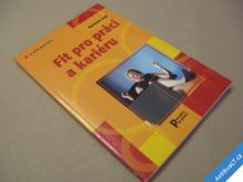 FIT PRO PRÁCI A KARIÉRU Voll Barbara 2004