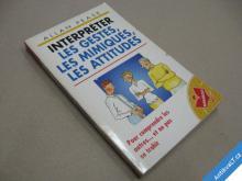 INTERPRÉTER LES GESTES, MIMIQUES, ATTITUDES Pease