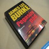 Burke James Lee PEGASŮV PÁD 2007