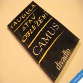 Camus CALIGULA, STAV OBLEŽENÍ 1965