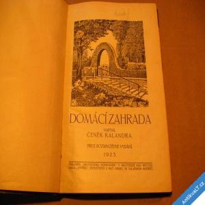 foto Kalandra Čeněk DOMÁCÍ ZAHRADA 1923