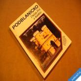 PODBLANICKO Frič a kol. 1990