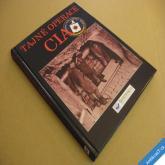 TAJNÉ OPERACE CIA kol. autorů 2005 Svojtka