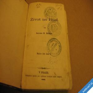 foto ŽIVOT NA RUSI od Serváce B. Hellera 1868 Praha Grégr