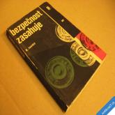 BEZPEČNOST ZASAHUJE R. Janský 1967 10 skut. případů