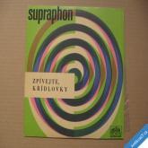 ZPÍVEJTE, KŘÍDLOVKY jubilejní J. Štěpánek padesátiny 1971 intakt