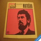 Matuška W. ČAS CHVÁTÁ, TEN CHLAP SE MÁ 1969 SP
