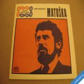 Matuška W. JÁ SE TOUHLE CESTOU DÁM, KVETOU LÍPY 1969 SP