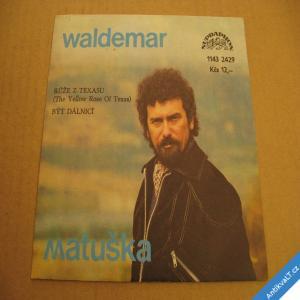 foto Matuška W. RŮŽE Z TEXASU, BÝT DÁLNICÍ 1980 SP