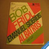 Frídl Bob Emanuel Sideridis ALBATROS - DÍVKA ZE SEVERNÍHO KRAJE.. 1971
