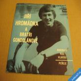 Jiří Hromádka a bří Gondolánové MODRAVO NAD HLAVOU, PEŘEJE 1971 SP