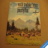 Kratochvíl, Fiala, Polášková, Duchoň VOLÁ TRUBKY HLAS, PASTÝŘKA 1969