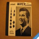 Mayer J. POCHVAL STROM ZA ZELENÝ LISTÍ, ZA SEBOU 1970 SP 0430885