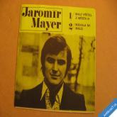 Mayer J. MALÝ PŘÍTEL Z MĚSTA N, MÁVALA MI MÁLO 1972 SP 0431390