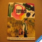 Černoch K. JABLOŇ VÍ.., SNÍDANĚ V TRÁVĚ, SVÍTÁ.., POPELKY 1971 SP