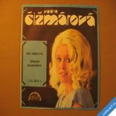 Čižmárová Valerie STŘAPATÁ CHRYZANTÉMA, JEHO LASKOMINY 1975 SP stereo