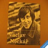 Neckář Václav KOTĚ SE MÁ, MŮJ BRÁCHA MÁ PRÍMA BRÁCHU 1971 SP mono