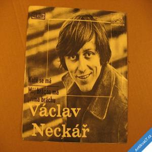 foto Neckář Václav KOTĚ SE MÁ, MŮJ BRÁCHA MÁ PRÍMA BRÁCHU 1971 SP mono