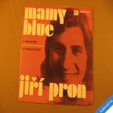 Pron Jiří MAMY BLUE, Ó MAMI DÍK, JÁ MĚL BYCH TĚ RÁD 1972 SP mono