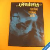 ...A JEŠTĚ TROCHU SWINGU Ferdinand Havlík 1981 LP stereo