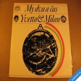 Simonová Yvetta & Chladil Milan MY DVA A ČAS 1971 LP stereo
