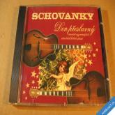 SCHOVANKY - DEN PŘESLAVNÝ koledy a písně 2003 Popron CD