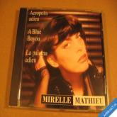 Mathieu Mireille  ACROPOLIS ADIEU, A BLUE BAYOU... 199? CD