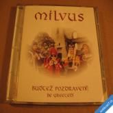 MILVUS - BUĎTEŽ POZDRAVENI gotická a renesanční hudba 199? Avik CD