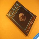 Lovelock J. E. GAIA - NOVÝ POHLED NA ŽIVOT NA ZEMI 1993