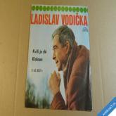 Vodička Ladislav KVÍTÍ JE ZLÉ, KLAKSON 1975 SP mono