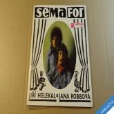 SEMAFOR Helekal a Robbová POSLEDNÍ RÁNA, SOPKA, KORMORÁN... 1972 SP