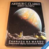 Clarke A. C. SNĚHY OLYMPU dějiny kolonizace Marsu 1995