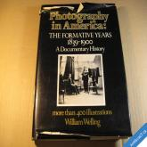 PHOTOGRAPHY IN AMERICA - THE FORMATIVE YEARS 1839 - 1900 Welling W. 78