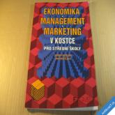 EKONOMIKA MANAGEMENT MARKETING V KOSTCE Kozler, Matějka 1998
