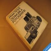 PRAKTICKÁ ČERNOBÍLÁ FOTOGRAFIE Hruška E. 1976