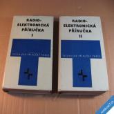 RADIO-ELEKTRONICKÁ PŘÍRUČKA I. II. 1972 kolektiv Práce