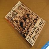 PŘÍSNĚ TAJNÉ 6/2005 Pražské povstání 1945