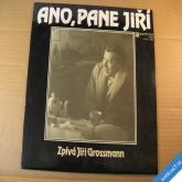 Grossmann Jiří ANO PANE JIŘÍ 1987 Panton LP mono top stav
