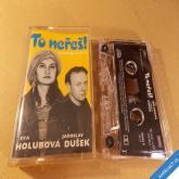 Holubová & Dušek TO NEŘEŠ! NAHRÁNI ZAŽIVA MC 2003 Supraphon