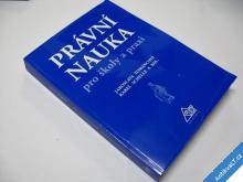 PRÁVNÍ NAUKA PRO ŠKOLY A PRAXI  KOL.  2004